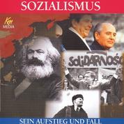 Sozialismus - Sein Aufstieg und Fall