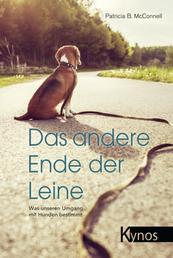 Das andere Ende der Leine - Was unseren Umgang mit Hunden bestimmt