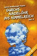 Sylvia Schöningh-Taylor: Durchs Nadelöhr ins Himmelreich Vol. 2