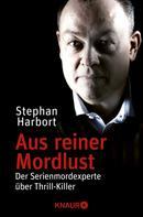 Stephan Harbort: Aus reiner Mordlust ★★★★