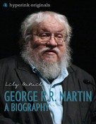 Lily McNeil: George R.R. Martin: A Biography