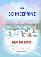 Angela Rommeiß: Der Schneeprinz und die Rose
