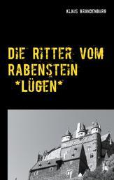 Die Ritter vom Rabenstein - Lügen