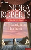 Nora Roberts: Cordina's Royal Family 3. Eine königliche Hochzeit ★★★★