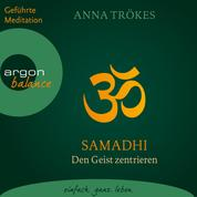 Samadhi - Den Geist befreien. Yoga-Meditationen (Gekürzte Fassung)