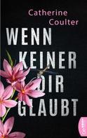 Catherine Coulter: Wenn keiner dir glaubt ★★★★