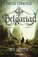 David Eddings: Belgariad - Der Schütze ★★★★★