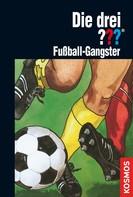 Brigitte Johanna Henkel-Waidhofer: Die drei ???, Fußball-Gangster (drei Fragezeichen) ★★★★★