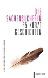 Die Sachensucherin - 55 kurze Geschichten