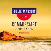 Ein Commissaire geht baden - Kriminalroman
