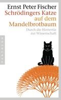 Ernst Peter Fischer: Schrödingers Katze auf dem Mandelbrotbaum ★★★