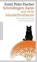 Schrödingers Katze auf dem Mandelbrotbaum - Durch die Hintertür zur Wissenschaft