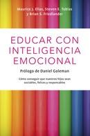Maurice J. Elias: Educar con inteligencia emocional