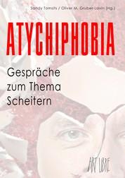 Atychiphobia - Gespräche zum Thema Scheitern