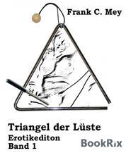 Triangel der Lüste - Band 1 - Erotikedition