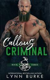 Callous Criminal: Vicious Vipers MC 3