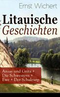 Ernst Wichert: Litauische Geschichten: Ansas und Grita + Die Schwestern + Ewe + Der Schaktarp ★★★★★
