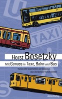 Horst Bosetzky: Mit Genuss in Taxe, Bahn und Bus ★★★