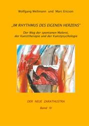 Im Rhythmus des eigenen Herzens - Der Weg der spontanen Malerei, der Kunsttherapie und der Kunstpsychologie