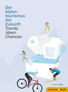 : Der Alpentourismus der Zukunft