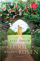 Lulu Taylor: Der Turm der wilden Rosen ★★★★