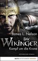 James L. Nelson: Die Wikinger - Kampf um die Krone ★★★★