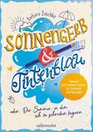 Barbara Zoschke: Sonnengelb & Tintenblau oder: Der Sommer, in dem ich zu schreiben begann (Roman mit tollem Extra: 21 Schreibanregungen)