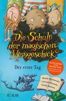 Sarah Mlynowski: Die Schule der magischen Missgeschicke – Der erste Tag ★★★★★