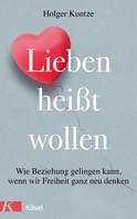 Holger Kuntze: Lieben heißt wollen ★★★★