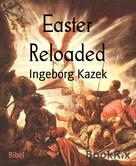 Ingeborg Kazek: Easter Reloaded