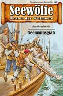 Burt Frederick: Seewölfe - Piraten der Weltmeere 148 ★★★★★