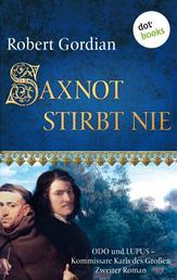 Saxnot stirbt nie: Odo und Lupus, Kommissare Karls des Großen - Zweiter Roman