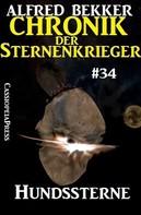 Alfred Bekker: Chronik der Sternenkrieger 34: Hundssterne ★★★★