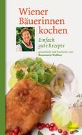 Rosemarie Wallner: Wiener Bäuerinnen kochen ★★★★