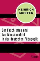 Heinrich Kupffer: Der Faschismus und das Menschenbild in der Pädagogik