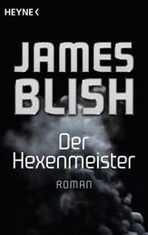 Der Hexenmeister - Roman