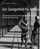 Felix Freiherr v. Hubey: Ein Spiegelbild für Franco
