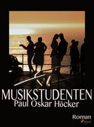 Paul Oskar Höcker: Musikstudenten