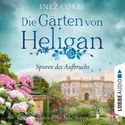 Die Gärten von Heligan - Spuren des Aufbruchs - Die verlorenen Gärten-Reihe, Teil 1 (Ungekürzt)