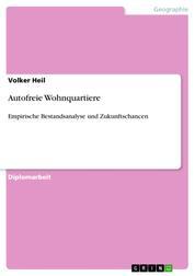 Autofreie Wohnquartiere - Empirische Bestandsanalyse und Zukunftschancen
