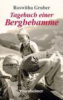 Roswitha Gruber: Tagebuch einer Berghebamme ★★★★