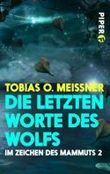 Tobias O. Meißner: Die letzten Worte des Wolfs ★★★★