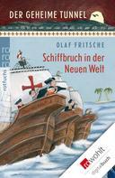 Olaf Fritsche: Der geheime Tunnel: Schiffbruch in der Neuen Welt ★★★★★
