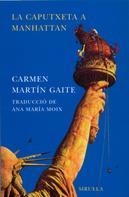 Carmen Martín Gaite: La Caputxeta a Manhattan