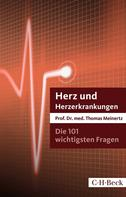Thomas Meinertz: Die 101 wichtigsten Fragen und Antworten - Herz und Herzerkrankungen ★★★★