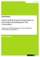 """Lena Krause: Frauen als Bedrohung? Frauengestalten in Franz Kafkas Romanfragment """"Der Verschollene"""""""