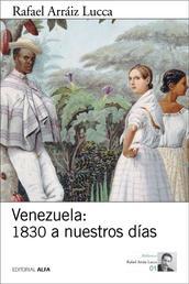 Venezuela: 1830 a nuestros días - Breve historia política