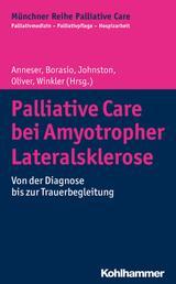 Palliative Care bei Amyotropher Lateralsklerose - Von der Diagnose bis zur Trauerbegleitung