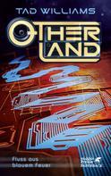 Tad Williams: Otherland Teil 2 / Fluss aus blauem Feuer ★★★★★