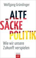 Wolfgang Gründinger: Alte-Säcke-Politik ★★★